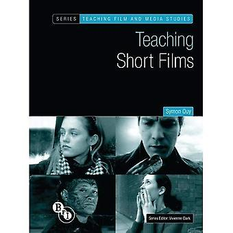 Teaching Short Films (Teaching Film and Media Studies)