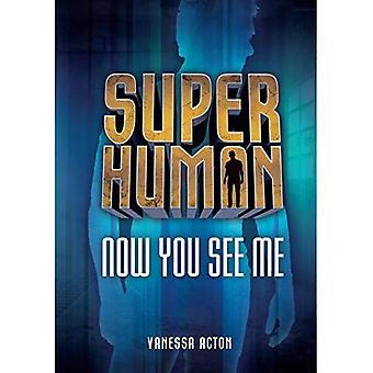 Now You See Me (Superhuman)