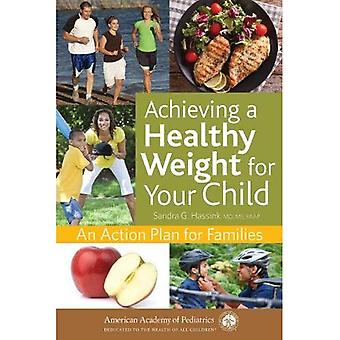 Achieving a Healthy Weight for Your Child: An Action Plan for Families