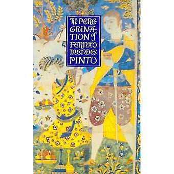 Peregrination valinta Fernao Mendes Pinto & käännetty Michael Lowery & Volume Editor Luis Rebelo