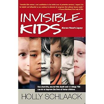 Invisible Kids: Marcus Fiesel's Legacy: One Short Life, One Terrible Death and 12 Things YOU Can Do to Improve...