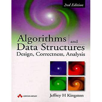 Algorithms and Data Structures Design Correctness Analysis by Kingston & Jeffrey H.