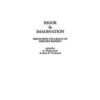 Rigor  Imagination Essays from the Legacy of Gregory Bateson by Weakland & John