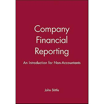 Company Financial Reporting An Introduction for Non Accountants by Stittle & John