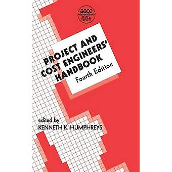 Project and Cost Engineers Handbook by Humphreys & Kenneth K.