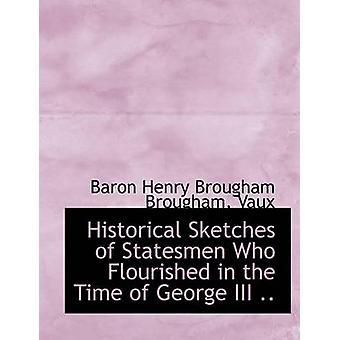 Bocetos históricos de estadistas que florecieron en la época de Jorge III .. por el barón Henry Brougham Brougham