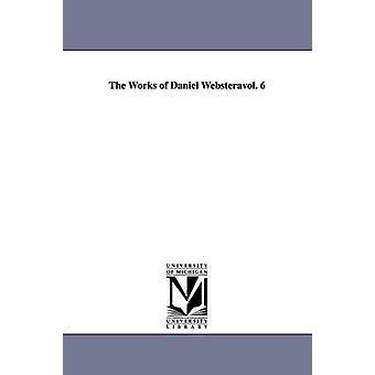 Verk av Daniel Webstervol. 6 av Webster & Daniel