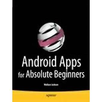 Android Apps für Absolute Anfänger von Jackson & Wallace