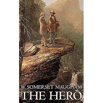 The Hero by W. Somerset Maugham Fiction Classics Historical Psychological by Maugham & W. Somerset