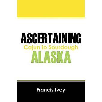 Vaststellen van Alaska Cajun aan zuurdesem door Ivey & Francis