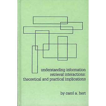 Begrijpen van de theoretische en praktische implicaties van Information Retrieval interacties door Unknown