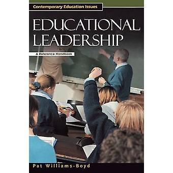 Educational Leadership A Reference Handbook by WilliamsBoyd & Pat