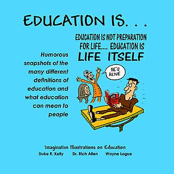 Education Is Imaginative Illustrations on Education by Allen & Dr. Rich