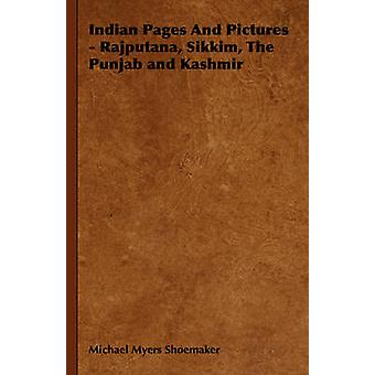 Indian Pages And Pictures  Rajputana Sikkim The Punjab and Kashmir by Shoemaker & Michael Myers