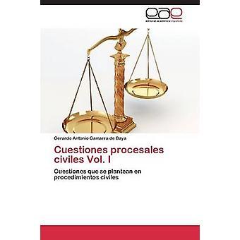 Cuestiones Procesales Civiles Vol. I by Gamarra De Baya Gerardo Antonio