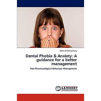 Dental Phobia  Anxiety A Guidance for a Better Management by AlNamankany Abeer
