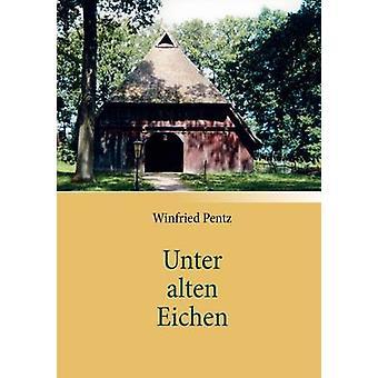 Unter Alten Eichen av Pentz & Winfried
