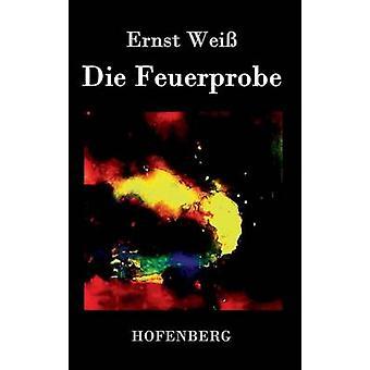 Sterben Sie die Feuerprobe von Ernst Wei