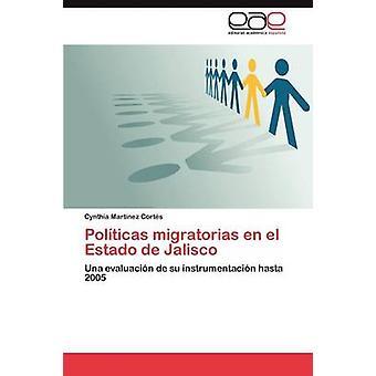 Políticas Migratorias En El Estado de Jalisco ved Mart Nez Corts & Cynthia