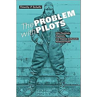 The Problem with Pilots - How Physicians - Engineers - and Airpower En