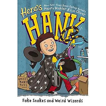 Fake Snakes and Weird Wizards by Henry Winkler - Lin Oliver - Scott G