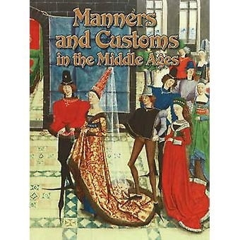 Manners and Customs in the Middle Ages by Marsha Groves - 97807787138