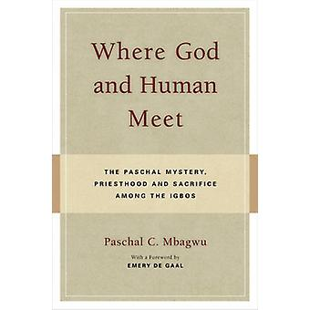 Where God Meets Human - The Paschal Mystery - Priesthood and Sacrifice