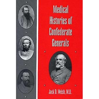 Medische geschiedenis van de Zuidelijke generaals (nieuwe uitgave) door Jack D. we