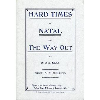 Hard Times in Natal and the Way out (1908) - Book 3 by Ridgeway H. Lam