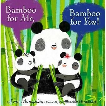 Bamboo for Me - Bamboo for You! by Fran Manushkin - 9781481450638 Book