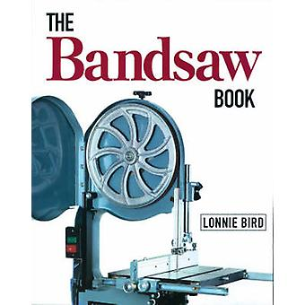 The Bandsaw Book by Lonnie Bird - 9781561582891 Book