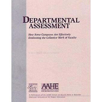 Departmental Assessment - How Some Campuses Are Effectively Evaluating