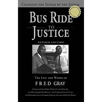 Bus Ride to Justice - Changing the System by the System - The Life and