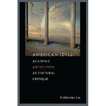Idilio americano-Antielitismo académico como crítica cultural por Universi