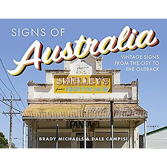 Signs of Australia - Vintage signs from the city to the outback by Bra