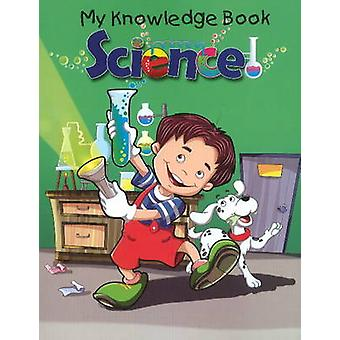 Science - My Knowledge Book by Pallabi B. Tomar - Hitesh Iplani - 9788