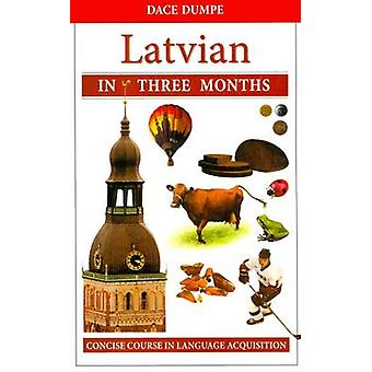 Latvian in Three Months - A Concise Course by D. Dumpe - 9789934003424