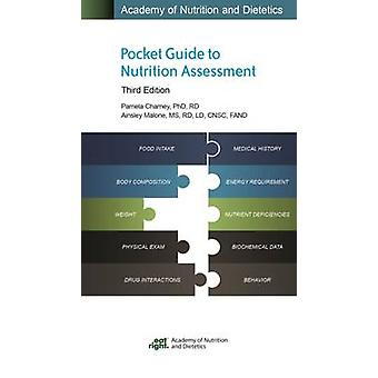 Academy of Nutrition and Dietetics Pocket Guide to Nutrition Assessme
