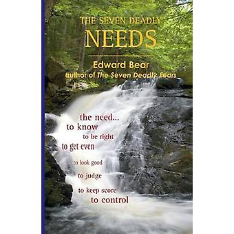 The Seven Deadly Needs by Bear & Edward