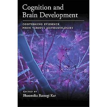 認知と脳の発達 - 会った様々 な収束の証拠