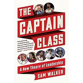 The Captain Class - A New Theory of Leadership by Sam Walker - 9780812