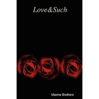Love  Such by Brothers & Maxine