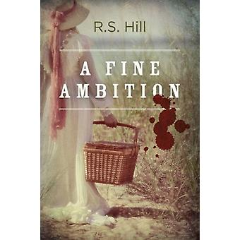 Fine Ambition by R S Hill