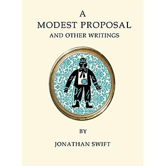 A Modest Proposal and Other Writings by Jonathan Swift