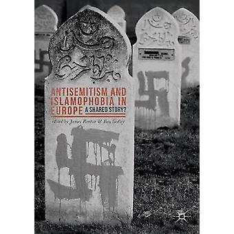 Antisemitism and Islamophobia in Europe by Ben Gidley
