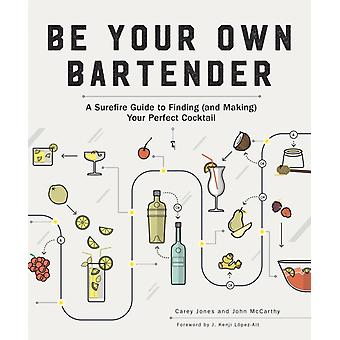 Be Your Own Bartender by Carey Jones