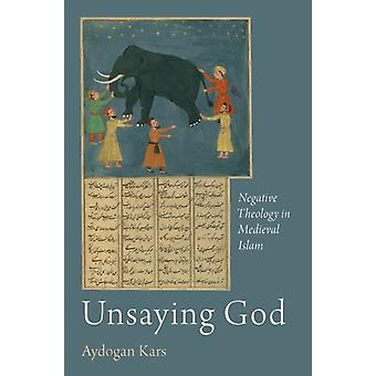 Unsaying God by Aydogan Kars