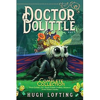 Doctor Dolittle the Complete Collection, Vol. 3: Doctor Dolittle's Zoo; Doctor Dolittle's Puddleby Adventures; Doctor Dolittle's Garden (Doctor Dolittle the Complete Collection)