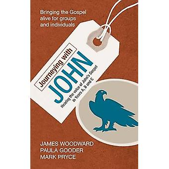 Journeying with John by Woodward & JamesGooder & PaulaPryce & Mark