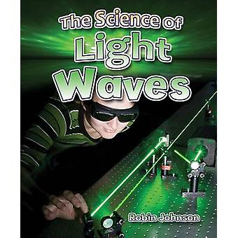 The Science of Light Waves by Johnson & Robin